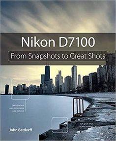 Nikon From Snapshots to Great Shots John Batdorff: Books Nikon Camera Tips. Nikon Camera Tips, Nikon Digital Camera, Camera Hacks, Nikon Cameras, Camera Lens, Nikon Lenses, Nikon Dslr, Photography Lessons, Nikon Photography