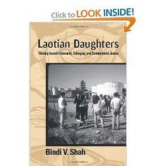'Laotian Daughters: Working toward Community, Belonging and Environmental Justice' (Temple, 2011) by Bindi Shah (University of Southampton).