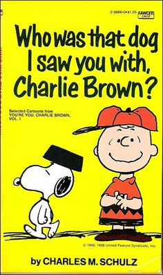 Who Was That Dog I Saw You With, Charlie Brown? - You're You, Charlie Brown 1; Crest 1968