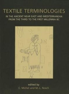 Textile Terminologies in the Ancient Near East and Mediterranean from the Third to the First Millennia BC by Oxbow Books (Paperback, for sale online Ancient Near East, Paperback Books, Shelving, Third, Textiles, Ebay, Shelves, Shelving Units, Fabrics