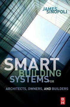 Smart Buildings Systems for Architects, Owners and Builders by James M Sinopoli. $30.27