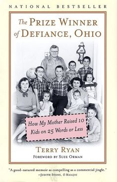 Book Review, Adult NonFiction: The Prize Winner of Defiance, Ohio: How My Mother Raised 10 Kids on 25 Words or Less, by Terry Ryan  352 pages