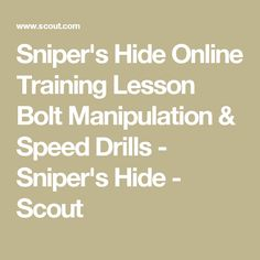 Sniper's Hide Online Training Lesson Bolt Manipulation & Speed Drills - Sniper's Hide - Scout