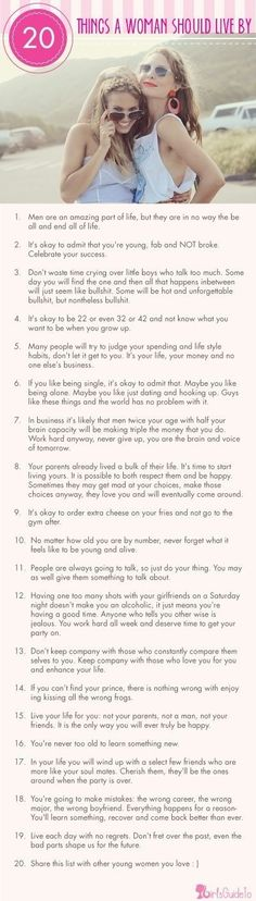 I absolutely love this! 20 things a woman should live by and they are all so true
