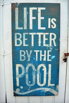 Life Is Better By The Pool Sign 12x48 Re Use Recycled Wood In Vintage