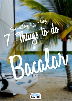 Visit Fernanda Was Here to read about 7 great activities to do while exploring Bacalar lagoon!