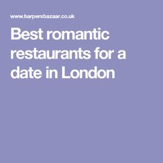Our favourite date-night spots in London. Dating In LondonRomantic  RestaurantsAtlanta GeorgiaExploringEuropeGoing ...