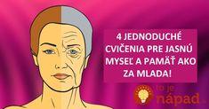 ako omladiť mozog a zlepšiť si pamäť! Anti Aging, Hair Beauty, Make Up, Good Things, Memes, Health, Life, Feng Shui, Recipes