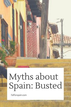 Myths about Spain: Busted! #spainstereotypes #livinginspain