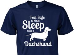 Dachshund Sleep With (female version) Any sound they hear and the barking begins!