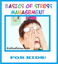 Stress Managment for Kids starts w/ Body Basics - identifying how your body feels (butterflies in tummy, sweaty palms etc.)
