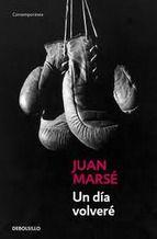Un dia volveré. Juan Marsé