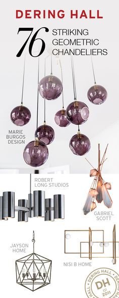 Lighting often makes for a fantastic finishing touch, so don't be afraid to make a statement. Go bold with this collection of geometric chandeliers that can make any space more appealing in an instant.