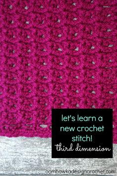 Let's Learn a New Crochet Stitch! Stitch: Third Dimension Yarn: Red Heart with Love Hook: 5.5 mm (I) Finished Dimensions: 8 inch by 8 inch Stitch Multiple: Chain a multiple of 4 stitches, plus an a...