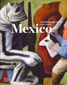 Mexico : a revolution in art, 1910-1940 / Adrian Locke.