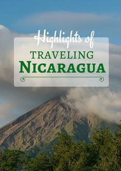 Nicaragua is easy to travel, beautiful and inexpensive! After 5 weeks in the country, here were my highlights. via curiositytravels.org