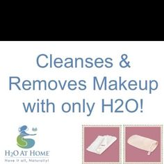 H2O at Homes facial clothes which Removes ALL makeup with just water!