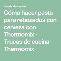 Cómo hacer pasta para rebozados con cerveza con Thermomix - Trucos de cocina Thermomix