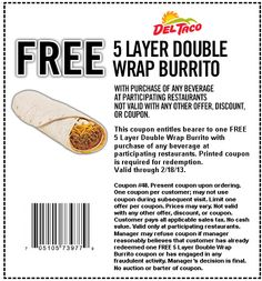 Del Taco Coupons: 12 Printable Coupons for December FREE Get Deal Facebook fans, get free printable Del Taco coupons. Never miss another coupon. Be the first to learn about new coupons and deals for popular brands like Del Taco with the Coupon Sherpa weekly newsletters.