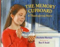 The Memory Cupboard: A Thanksgiving Story by Charlotte Herman. ER HER.