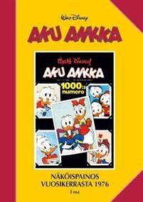 Aku Ankka Näköispainos vuosikerrasta 1976 Osa I