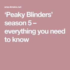 'Peaky Blinders' Season 5 - release date, trailer, cast, plot and Peaky Blinders Season 5, Release Date, Need To Know, Everything, It Cast, Seasons, Blog, Seasons Of The Year, Blogging