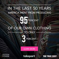 Watch the True Cost Movie + learn more.