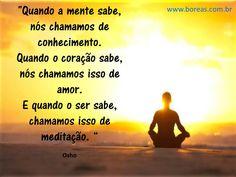 Meditar...sabedoria do ser!