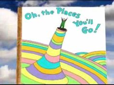 """Oh, The Places You'll Go !""  Watch this to start off the new year."