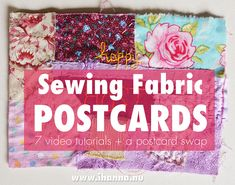 How to Sew / Quilt Fabric Postcards video tutorials and #diypostcardswap by iHanna #fabric #postcards