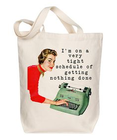 Look what I found on #zulily! 'I'm on a Very Tight Schedule' Tote #zulilyfinds