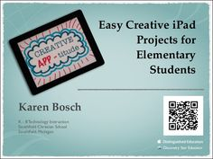 Easy iPad Projects for Elementary Students by Karen Bosch via slideshare