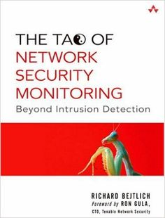 The Tao of Network Security Monitoring: Beyond Intrusion Detection: Richard Bejtlich: 0785342246773: AmazonSmile: Books