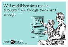 I read it on the internet so it must be true.