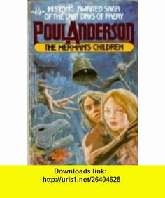 The Mermans Children (9780425046432) Poul Anderson , ISBN-10: 0425046435  , ISBN-13: 978-0425046432 ,  , tutorials , pdf , ebook , torrent , downloads , rapidshare , filesonic , hotfile , megaupload , fileserve
