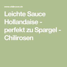 Leichte Sauce Hollandaise - perfekt zu Spargel - Chilirosen