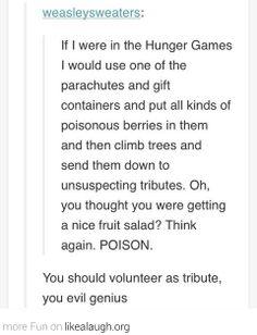 Genius way of winning the Hunger Games Hunger Games Memes, Hunger Games Trilogy, Tumblr Funny, Funny Memes, Jokes, Nos4a2, Catching Fire, Mockingjay, Book Fandoms