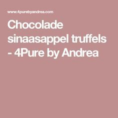 Chocolade sinaasappel truffels - 4Pure by Andrea