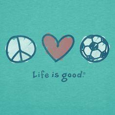 Peace Love Soccer | Life is good
