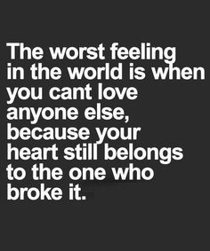 The Worst Feeling in the World is When You – 22 Beautiful Love Quotes