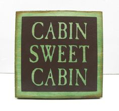 Cabin Sweet Cabin - need this! Christmas gift for mom and dad??