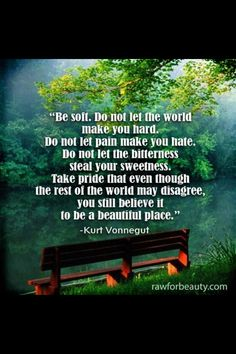 Kurt Vonnegut via Raw For Beauty Great Quotes, Quotes To Live By, Life Quotes, Inspiring Quotes, Life Sayings, Random Quotes, Awesome Quotes, Wisdom Sayings, Fantastic Quotes