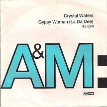 45cat - Crystal Waters - Gypsy Woman (La Da Dee) (Strip to the bone mix) / Gypsy Woman (La Da Dee) (1990 Give It Up Mix) - A&M - UK - AM 772