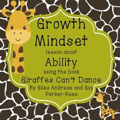 "This growth mindset lesson is a companion to the book ""Giraffes Can't Dance"" by Giles Andreae and Guy Parker-Rees. This book is about how the giraffe sees himself and how others see him. In this growth mindset lesson I have included stopping points for a read-aloud of the book, discussion questions for after the book, and two worksheets as a follow up."