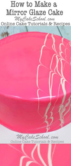 How to Make a Mirror Glaze Cake! A Cake Decorating Video Tutorial by MyCakeSchool.com. Online Cake Tutorials & Recipes.
