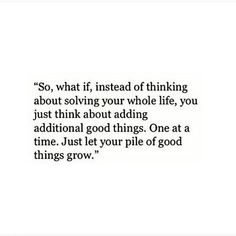 Beautiful words that I try to live every day:) Now Quotes, Words Quotes, Great Quotes, Quotes To Live By, Motivational Quotes, Life Quotes, Inspirational Quotes, Good Sayings, Good Things Quotes