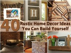 "So many great ideas in here! - Rustic décor is so ""in"" right now. Whether you live in the country or your home is in the city, you can still have beautiful rustic décor and you can do it all yourself. We have collected a list of 40 of the best DIY projects to give your home that rustic look. You can find..."