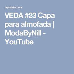 VEDA #23 Capa para almofada | ModaByNill - YouTube