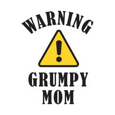 Check out this awesome 'Warning+Grumpy+Mom' design on @TeePublic!