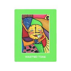 #funny - #Wasted Time Pieces Bright Colors Metal Print